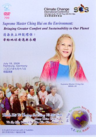 DVD-0799 Supreme Master Ching Hai on the Environment: Bringing Greater Comfort and Sustainability to Our Planet